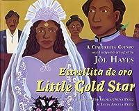 Little Gold Star / Estrellita de Oro: A Cinderella Cuento