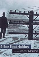 Other Electricities: Stories