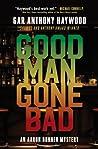 Good Man Gone Bad (Aaron Gunner #7) ebook review