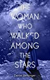 The Woman Who Walked Among the Stars