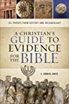 A Christian's Guide to Evidence for the Bible by J. Daniel Hays