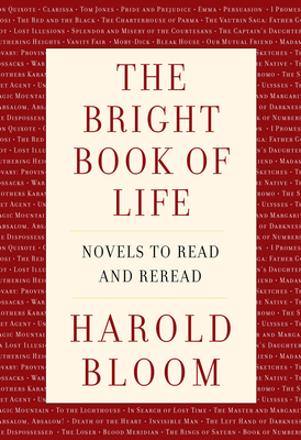 The Bright Book of Life: Fifty-Two Novels to Read and Re-Read Before You Vanish