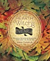 The Hearth Witch's Year: Rituals, Recipes & Remedies Through the Seasons