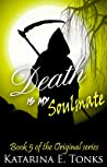 Death Is My Soulmate