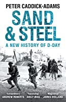 Sand & Steel: A New History of D-Day