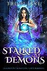 Stalked By Demons (Demon Hunter in Hiding, #1)