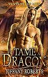 To Tame a Dragon (Venys Needs Men)