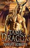 To Tame a Dragon (Venys Needs Men; Wild Dragons #1)