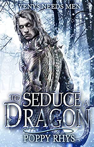 To Seduce a Dragon (Venys Needs Men)