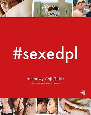 #sexedpl: rozmowy Anji Rubik o dojrzewaniu, miłości i seksie