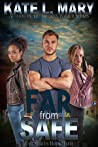 Far from Safe (Far Series, #2)