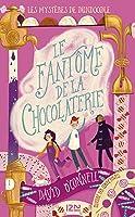 Le fantôme de la chocolaterie (Les mystères de Dundoodle #1)