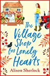 The Village Shop for Lonely Hearts (Riverside Lane, #1)