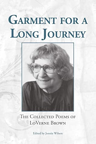 Garment for a Long Journey: The Collected Poems of LoVerne Brown