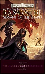 Servant of the Shard (Forgotten Realms: Paths of Darkness, #3; The Sellswords, #1)