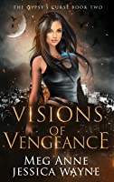 Visions of Vengeance (The Gypsy's Curse, #2)