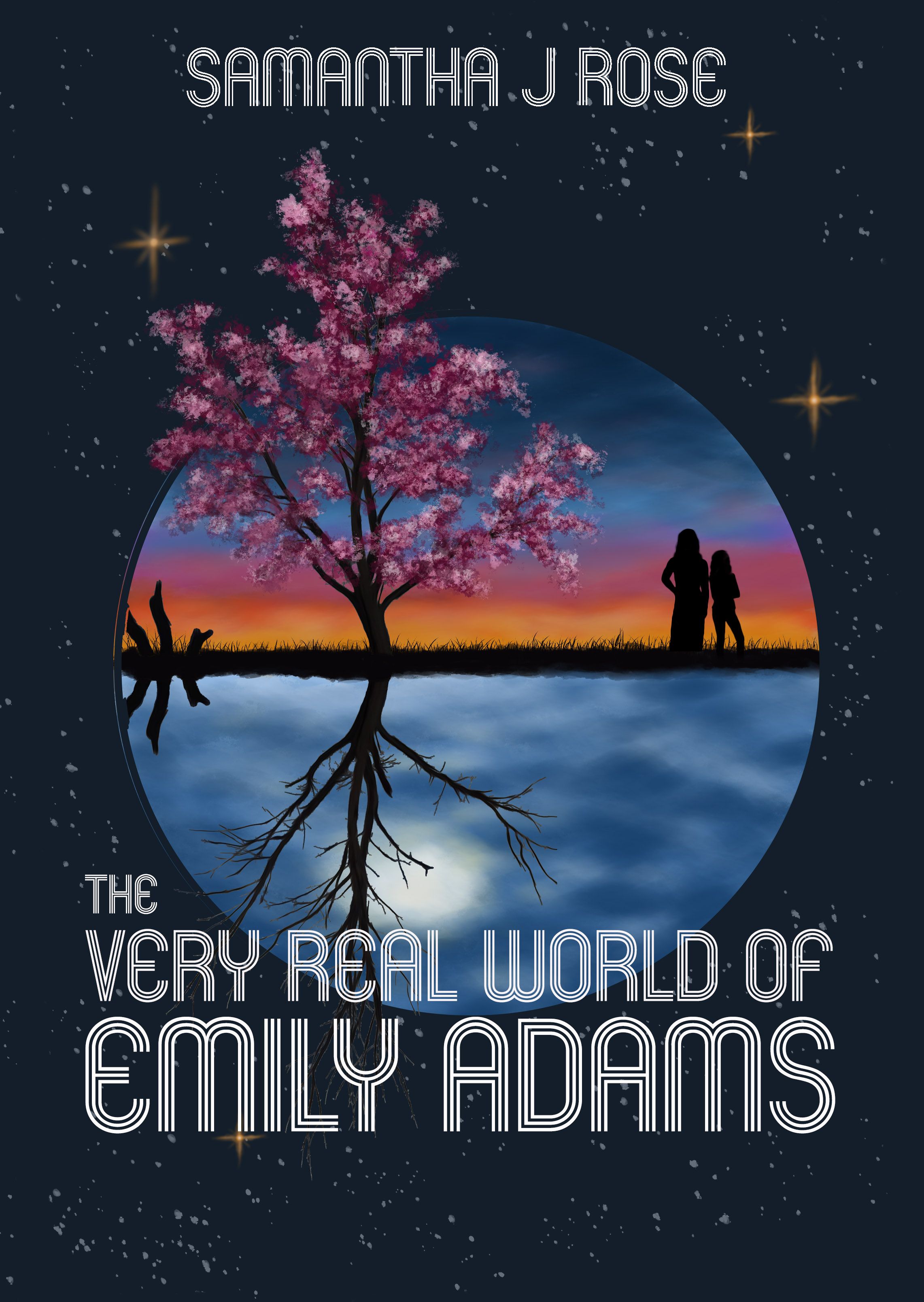 The Very Real World of Emily Adams by Samantha J. Rose