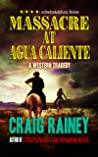 Massacre at Agua Caliente: A Western Tragedy