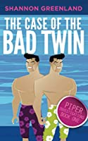 The Case of the Bad Twin (Piper Investigations)