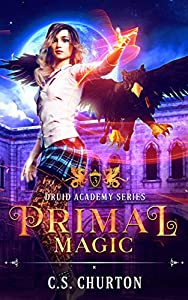 Primal Magic (Druid Academy #3)