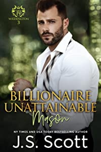 Billionaire Unattainable ~ Mason (The Billionaire's Obsession, #14)