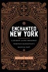 Enchanted New York: A Walk Along Broadway Through Manhattan's Magical Past