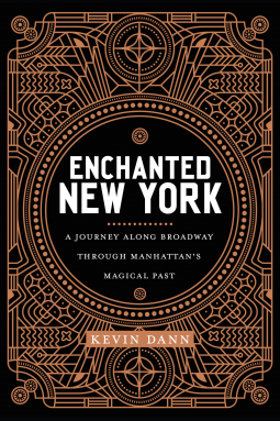 Enchanted New York: A Walk Along Broadway Through Manhattan's Magical Past