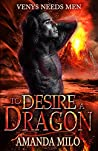 To Desire a Dragon (Venys Needs Men)