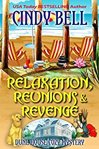 Relaxation, Reunions & Revenge (Dune House Mystery #19)