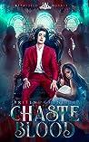 Chaste Blood (Repressed Royals, #1)
