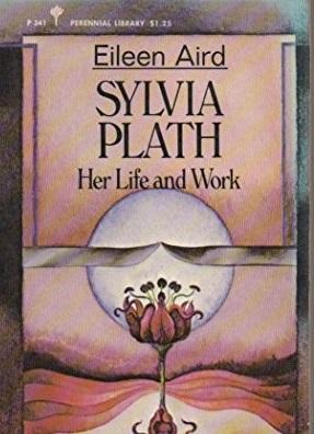 Sylvia Plath: Her Life & Work