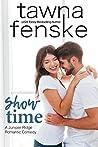 Show Time (Juniper Ridge Romantic Comedies #1)