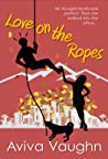 Love On The Ropes (Love in Action, #1)