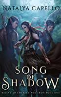 Song of Shadow (Ballad of Emerald and Iron, #1)