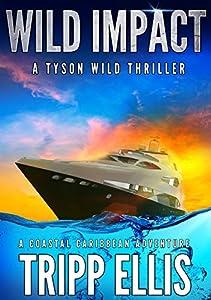 Wild Impact (Tyson Wild Thriller #15)