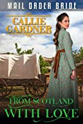From Scotland With Love: Historical Western Romance