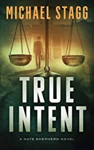 True Intent (Nate Shephard Legal Thriller Book 2)