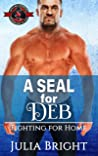 A SEAL for Deb (Special Forces: Operation Alpha / Fighting for Home Book 2)
