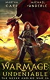 WarMage: Undeniable (The Never Ending War Book 4)