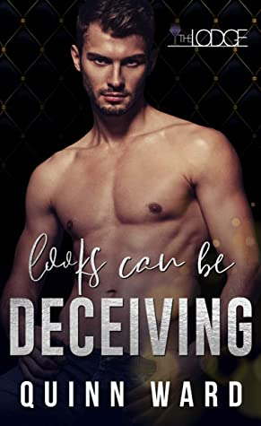 Looks Can Be Deceiving (The Lodge, #2)