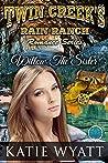 Willow The Sister (Twin Creek's Rain Ranch Romance Series Book 4)