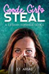 Goode Girls Steal (Goode Girl, #3)