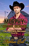 Murphy: Cowboy Deceived (The Kavanagh Brothers Book 6)