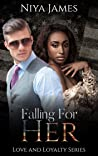 Falling For Her (Love and Loyalty, #3)