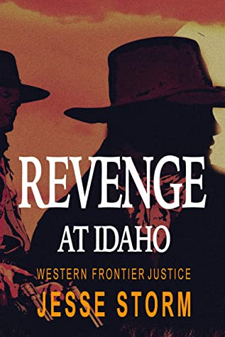 Revenge at Idaho (Western Frontier Justice)