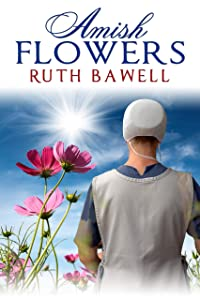 Amish Flowers  (Amish Spring Book 1)