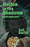 Malice In The Shadows (Shadow Series Book 6)