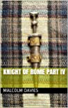 Knight of Rome Part IV