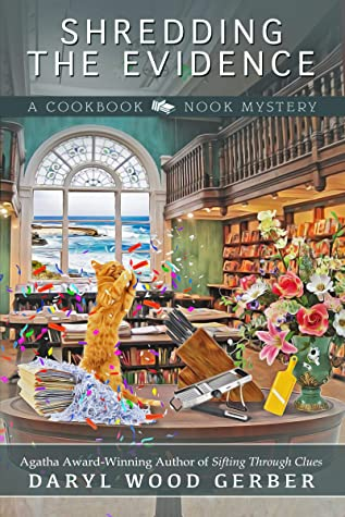 Shredding the Evidence (A Cookbook Nook Mystery 9)