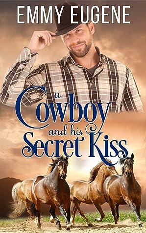 A Cowboy and his Secret Kiss: An Adams Sisters Novel